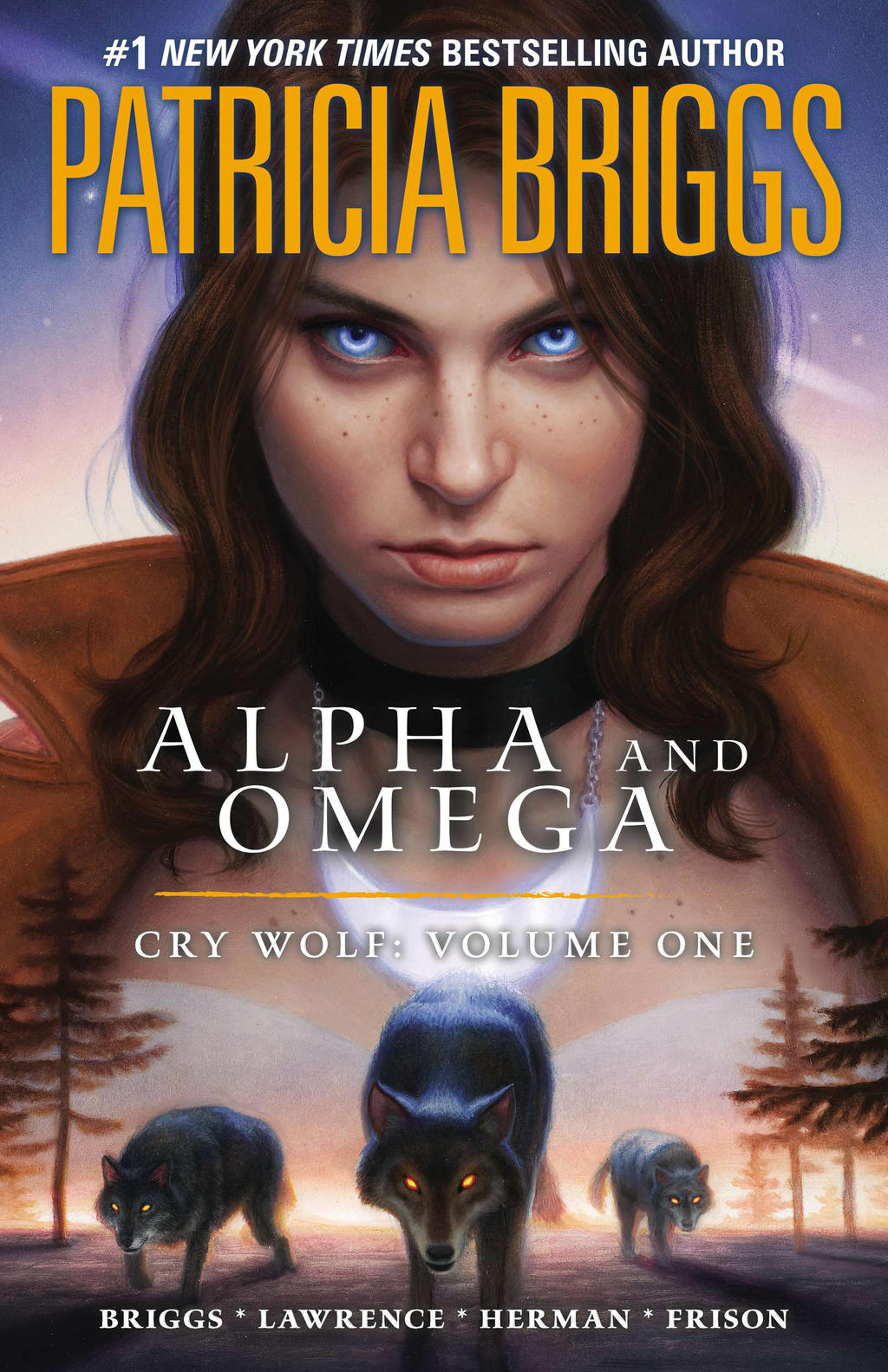 Alpha and Omega: Cry Wolf: Volume One By: Patricia Briggs,Todd Herman