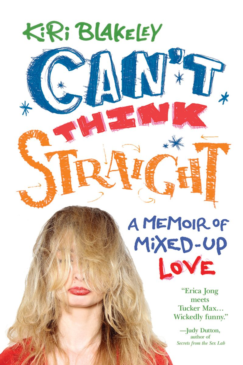 Cant Think Straight By: Kiri Blakeley
