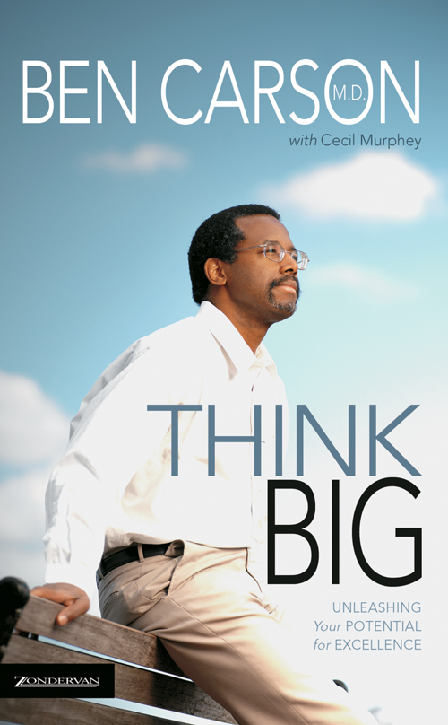 Think Big By: Ben   Carson, M.D.,Cecil   Murphey