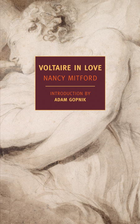 Voltaire in Love By: Nancy Mitford