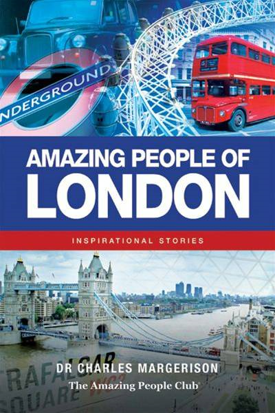Amazing People of London By: Charles Margerison