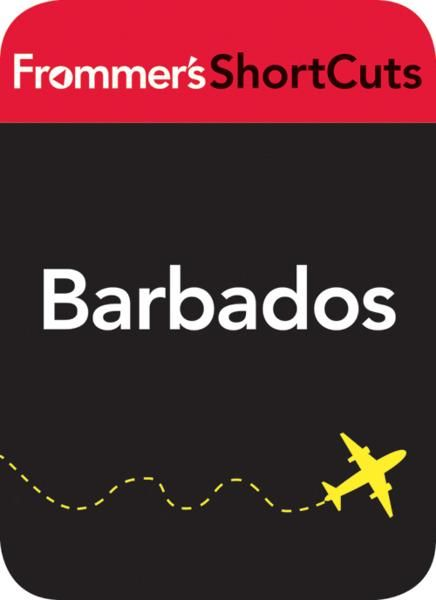 Barbados, Caribbean By: Frommer's ShortCuts