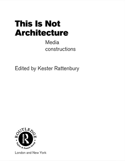 This is Not Architecture Media Constructions