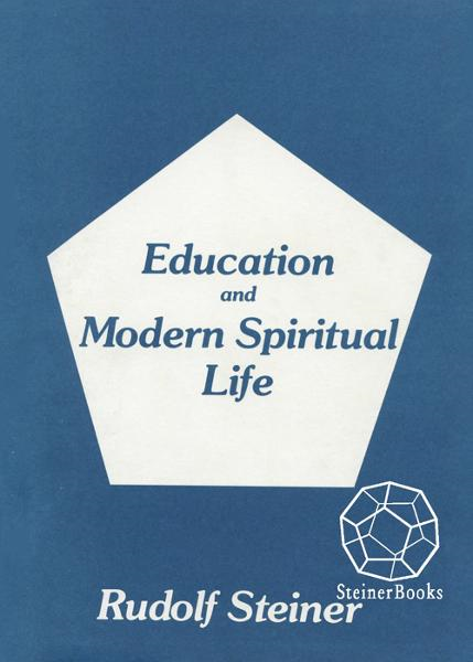 Education and Modern Spiritual Life: 14 lectures, Ilkeley, England, August 517, 1923 (CW 307)