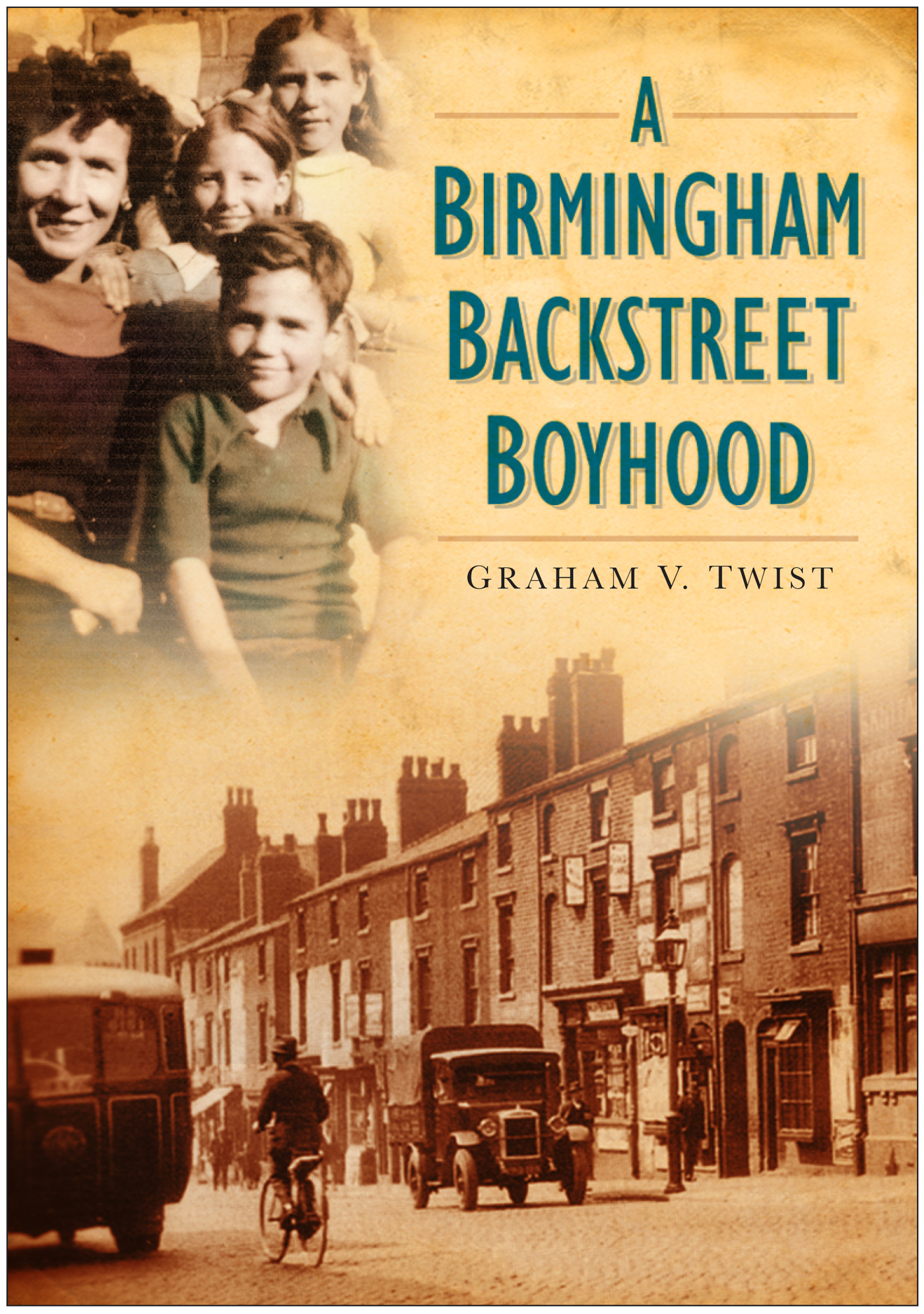 A Birmingham Backstreet Boyhood By: Graham Twist