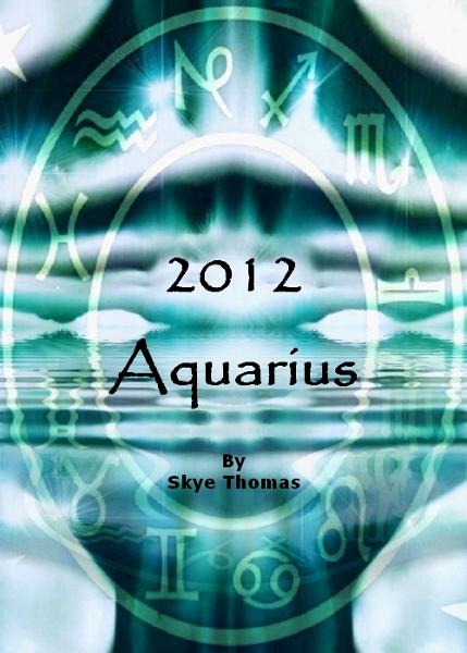 Aquarius 2012 By: Skye Thomas