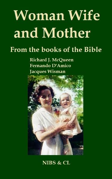 Woman, Wife and Mother: From the books of the Bible