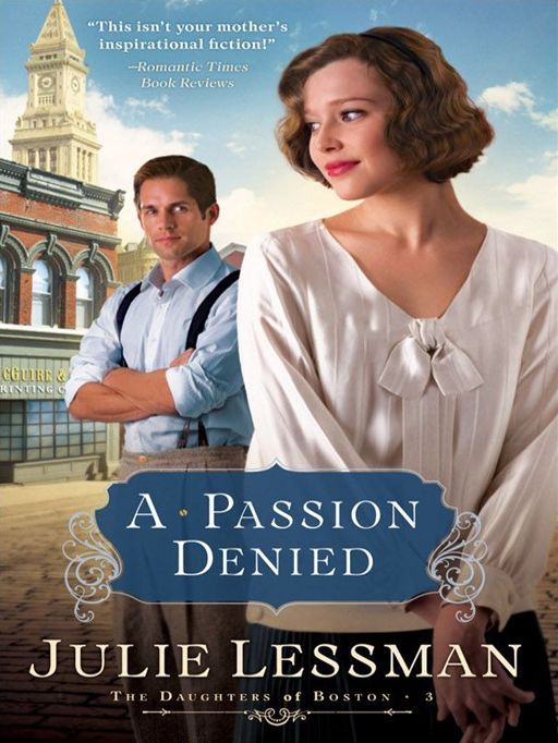 Passion Denied, A (The Daughters of Boston Book #3) By: Julie Lessman
