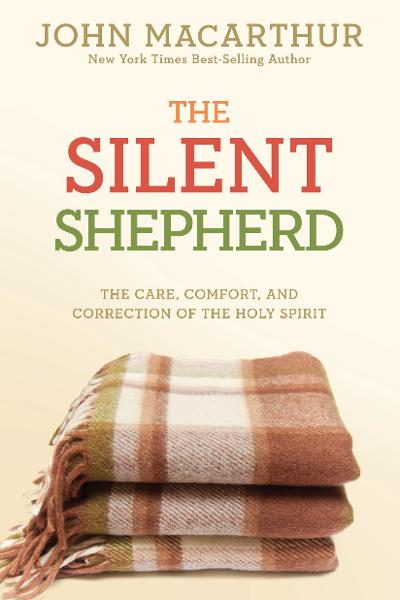 The Silent Shepherd By: John MacArthur, Jr.