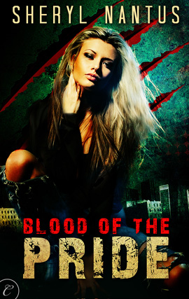 Blood of the Pride By: Sheryl Nantus