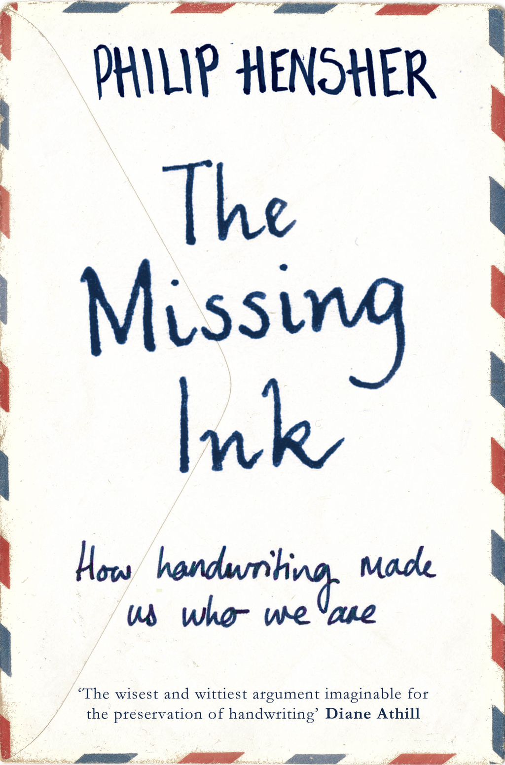The Missing Ink The Lost Art of Handwriting,  and Why it Still Matters
