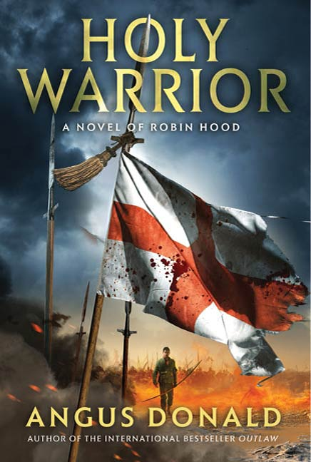Holy Warrior By: Angus Donald