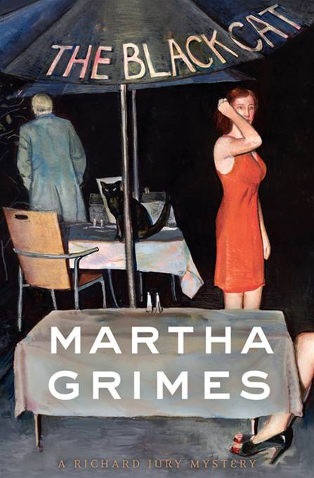 The Black Cat: A Richard Jury Mystery By: Martha Grimes