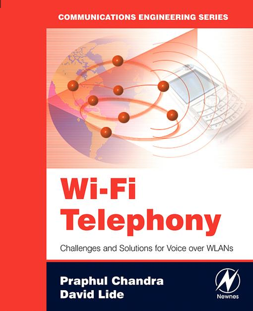 Wi-Fi Telephony: Challenges and Solutions for Voice over WLANs