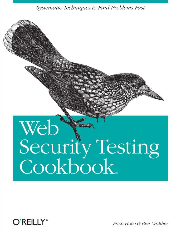 Web Security Testing Cookbook By: Ben Walther,Paco Hope