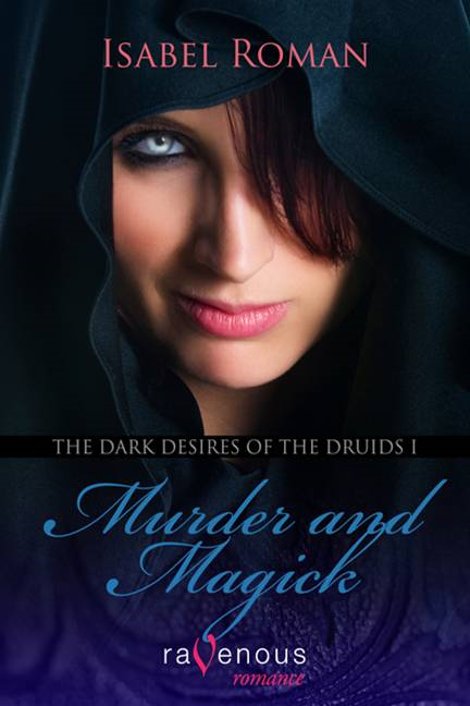 The Dark Desires Of The Druids 1: Murder And Magic