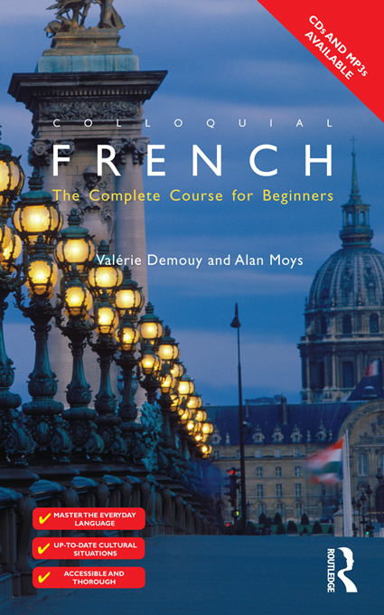 Colloquial French By: Alan Moys,Valerie Demouy