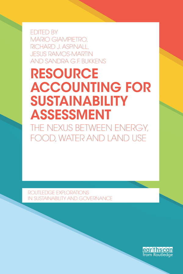 Resource Accounting for Sustainability: The Nexus between Energy,  Food,  Water and Land Use The Nexus between Energy,  Food,  Water and Land Use