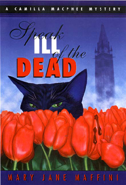 Speak Ill of the Dead By: Mary Jane Maffini