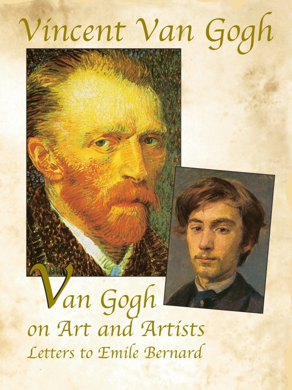Van Gogh on Art and Artists: Letters to Emile Bernard By: Vincent Van Gogh