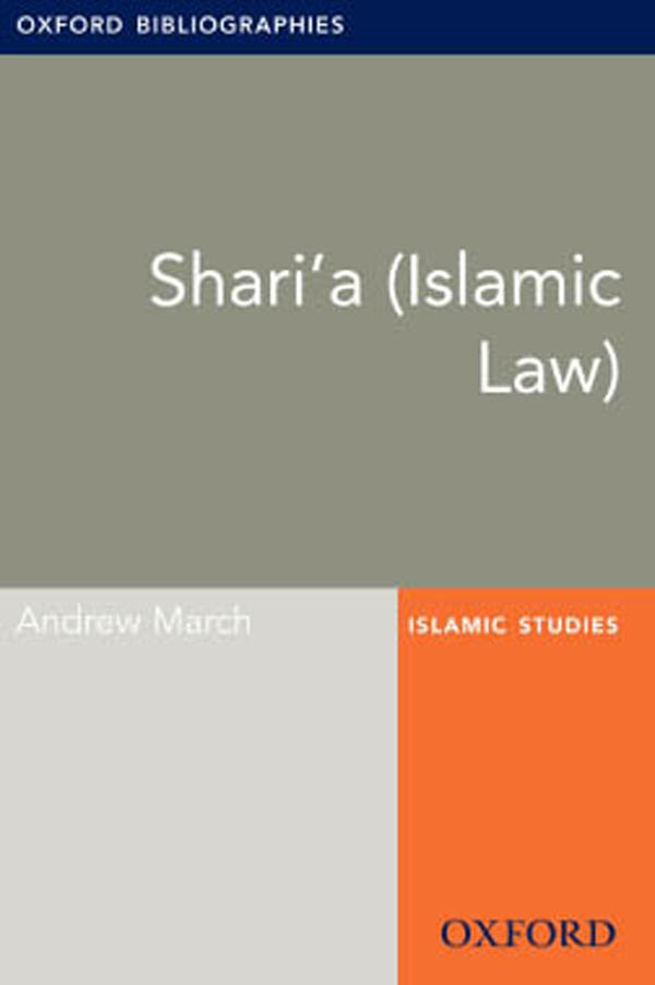 Shari'a (Islamic Law): Oxford Bibliographies Online Research Guide