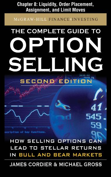 The Complete Guide to Option Selling, Second Edition, Chapter 8 - Liquidity, Order Placement, Assignment, and Limit Moves