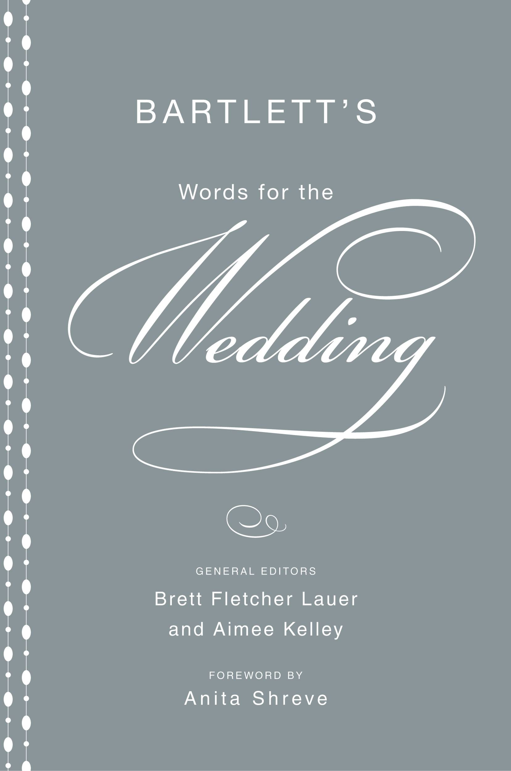 Bartlett's Words for the Wedding By: Brett Fletcher Lauer