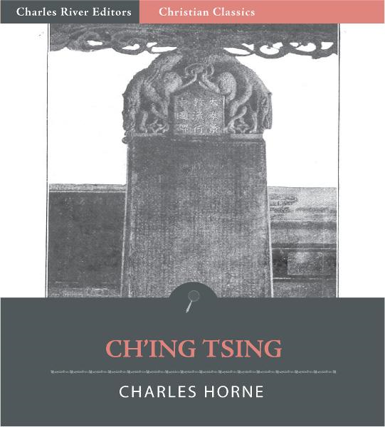 Ch'ing-Tsing Nestorian Tablet: Eulogizing the Propagation of the Illustrious Religion in China By: Charles Horne