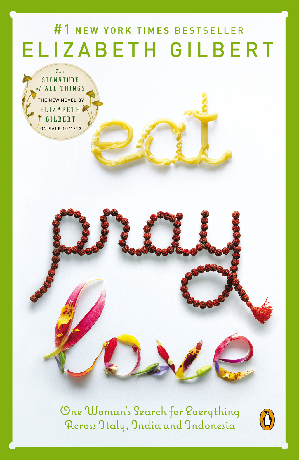 Eat, Pray, Love By: Elizabeth Gilbert