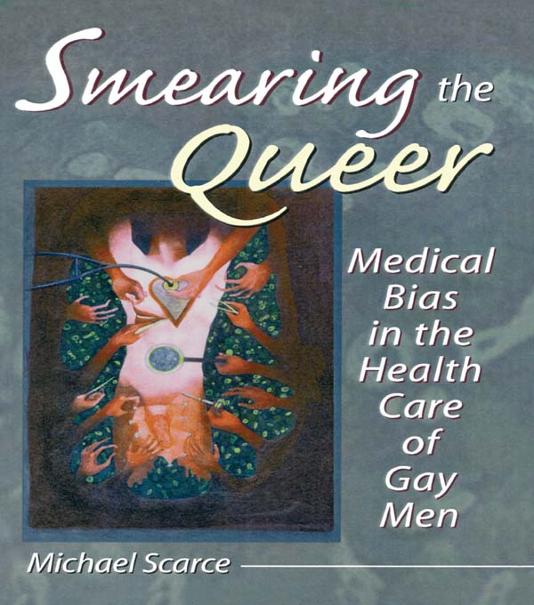 Smearing the Queer Medical Bias in the Health Care of Gay Men