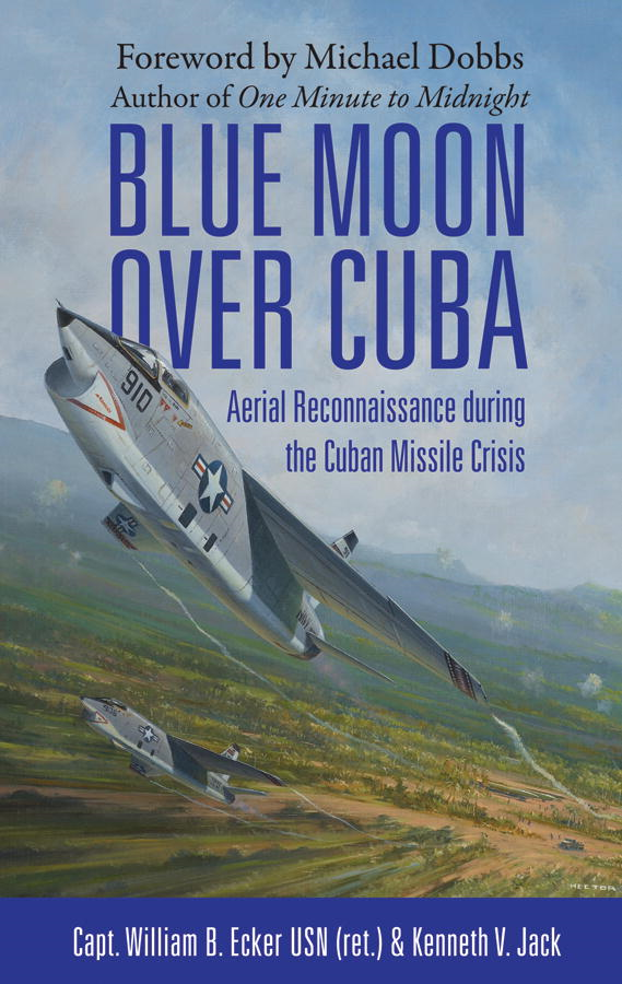 Blue Moon over Cuba: Aerial Reconnaissance during the Cuban Missile Crisis