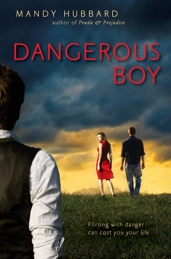 Dangerous Boy By: Mandy Hubbard