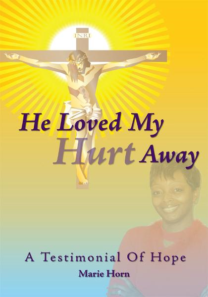 He Loved My Hurt Away