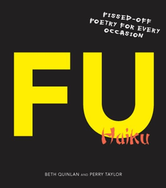 F U Haiku: Pissed-Off Poetry for Every Occasion