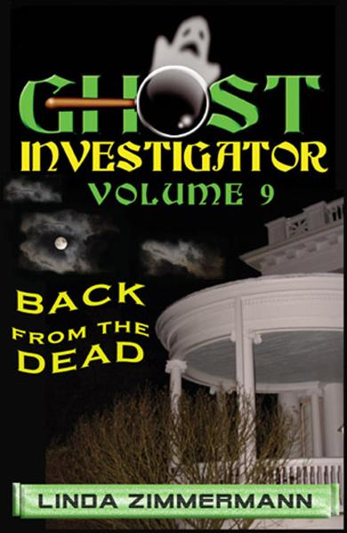 Ghost Investigator Volume 9: Back from the Dead