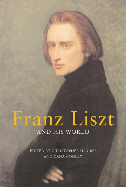 Franz Liszt and His World By: