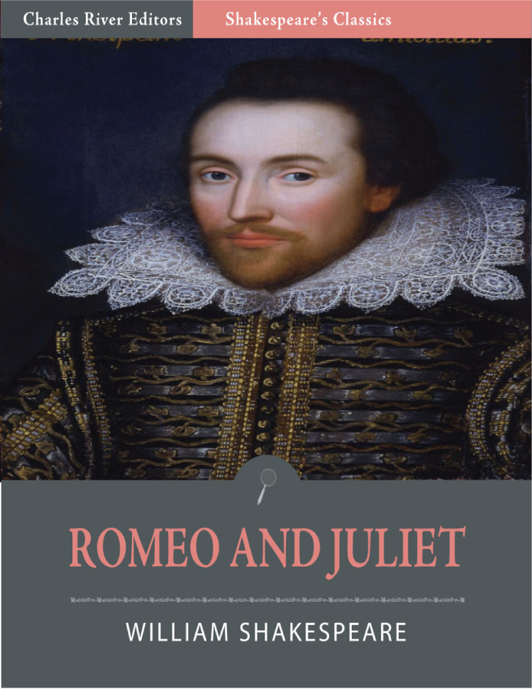 Romeo and Juliet (Illustrated Edition) By: William Shakespeare