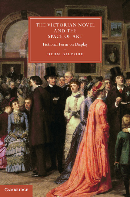 The Victorian Novel and the Space of Art Fictional Form on Display