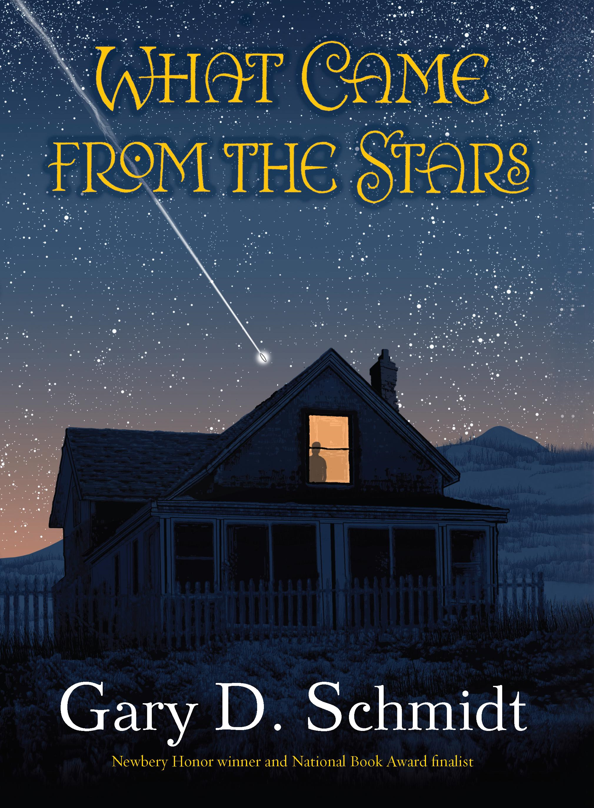 What Came from the Stars By: Gary D. Schmidt