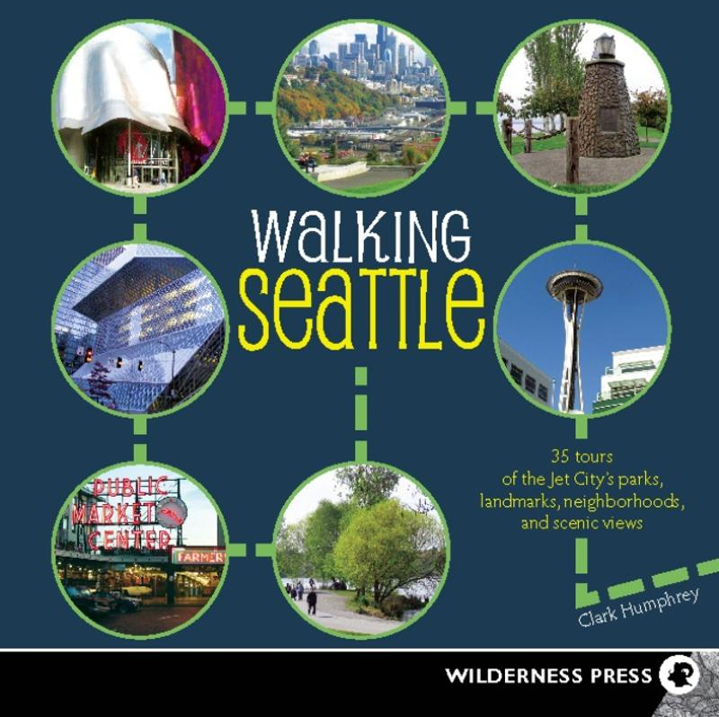 Walking Seattle By: Clark Humphrey