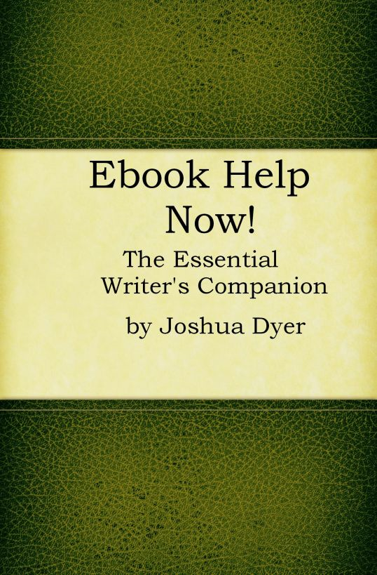 Ebook Help Now! The Essential Writer's Companion By: Joshua Dyer