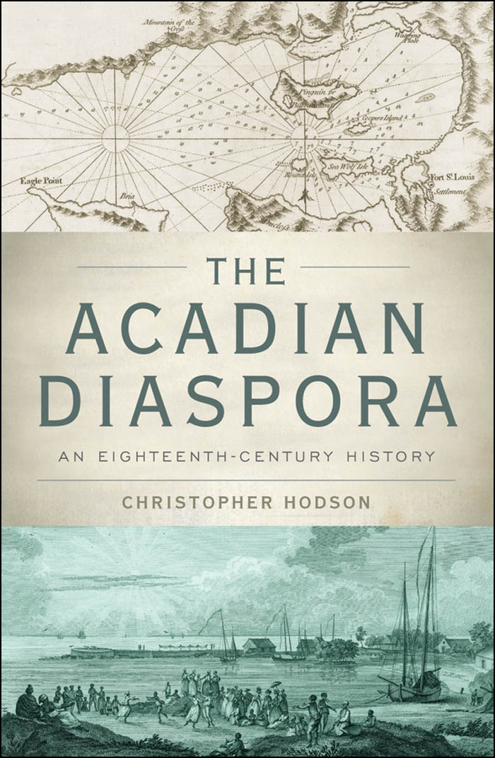 The Acadian Diaspora:An Eighteenth-Century History
