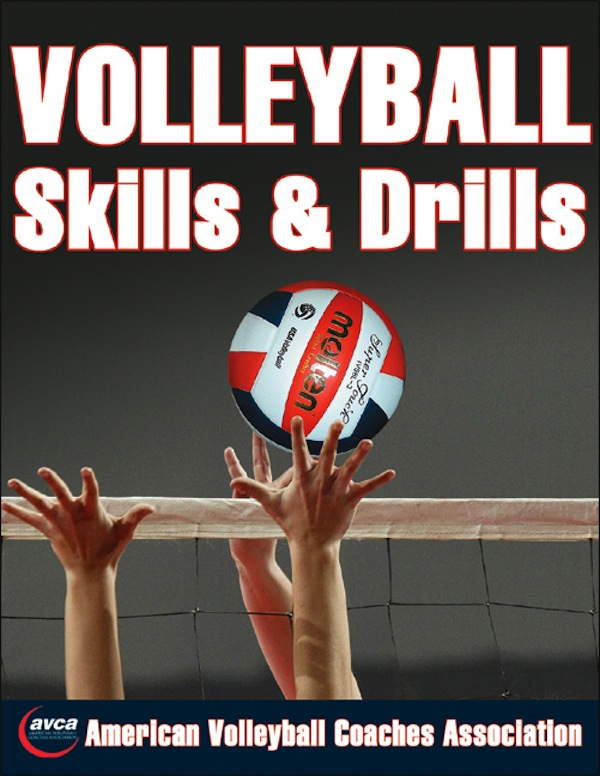 Volleyball Skills & Drills By: American Volleyball Coaches Association