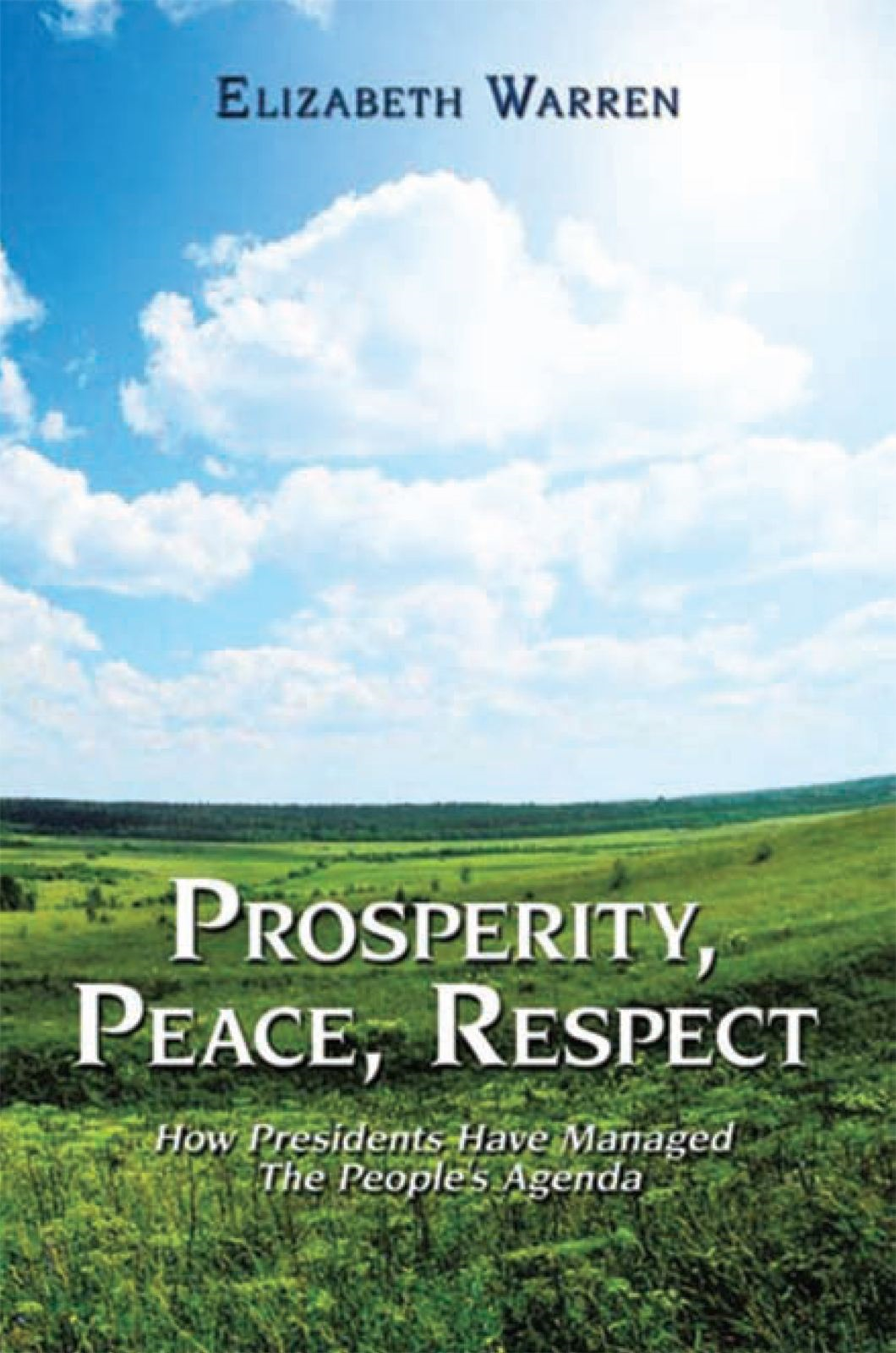 Prosperity, Peace and Respect By: Elizabeth Warren