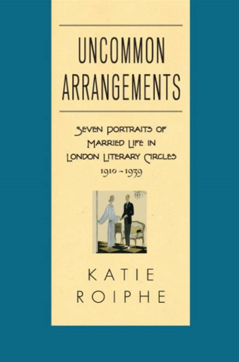 Uncommon Arrangements By: Katie Roiphe