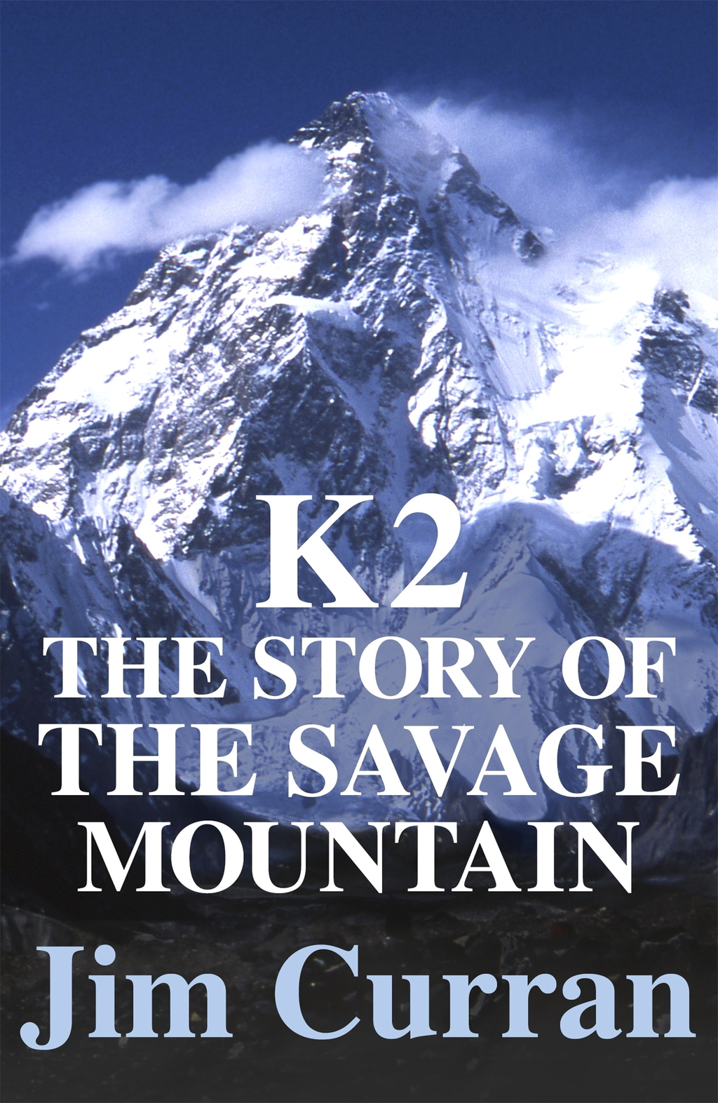 K2: The Story Of The Savage Mountain