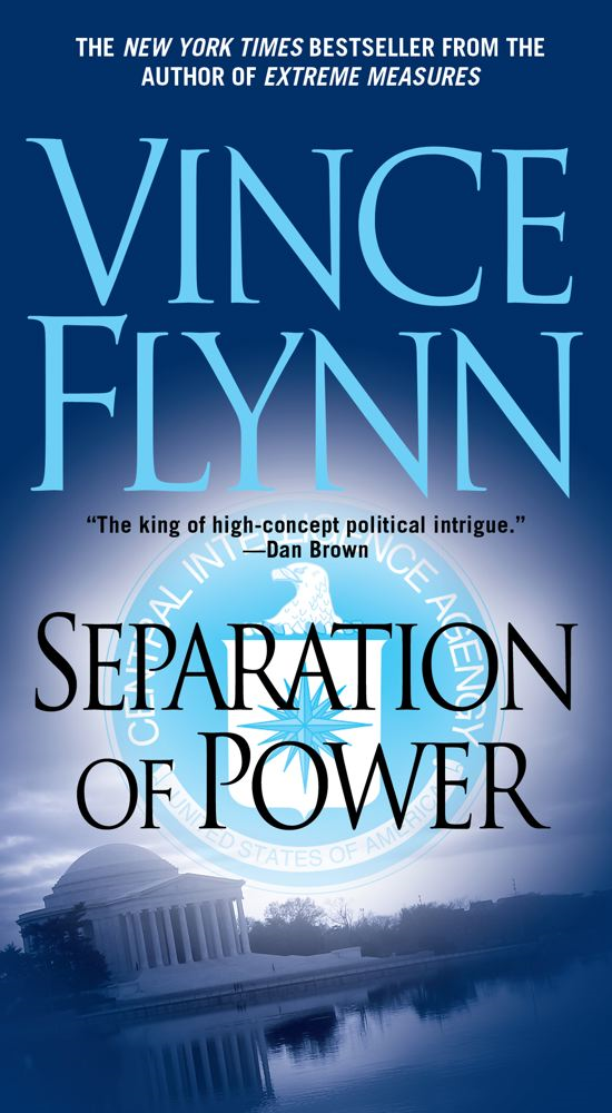 Separation of Power By: Vince Flynn