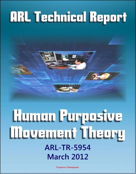 Army Research Laboratory Technical Report: Human Purposive Movement Theory (ARL-TR-5954) Ground Movement Detection and Identification Technologies Used in Military and Law Enforcement Settings By: Progressive Management