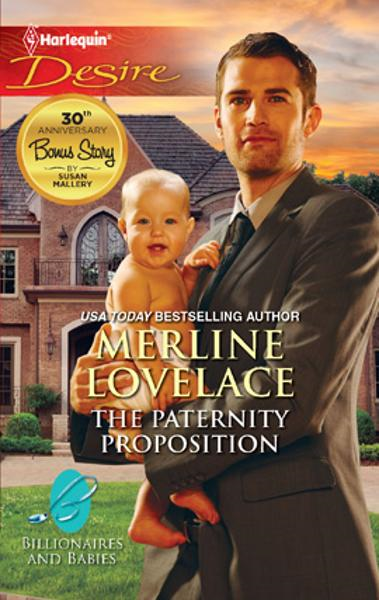 The Paternity Proposition By: Merline Lovelace