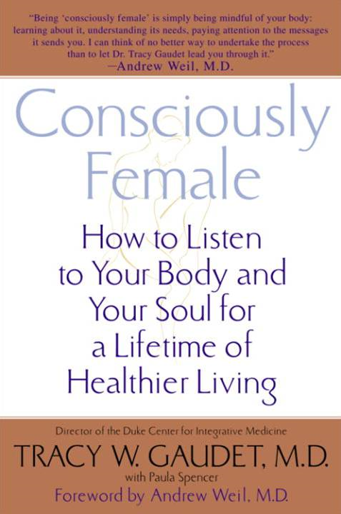 Consciously Female By: Paula Spencer,Tracy Gaudet